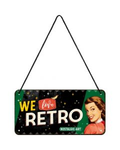 Nostalgic-Art Hanging Sign We Love Retro Since 1995